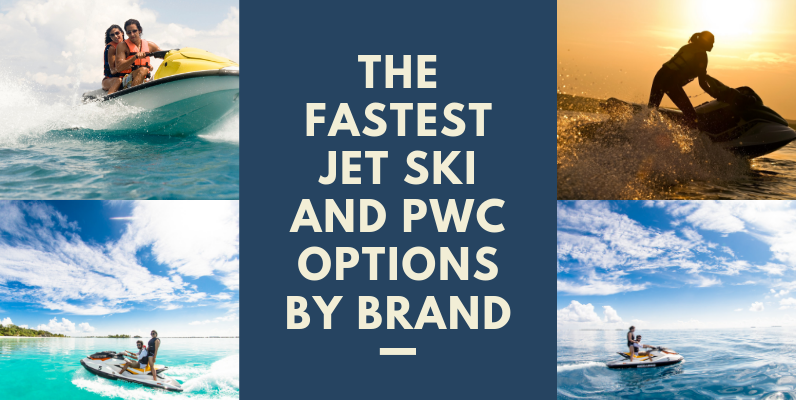 Fastest Jet Ski and PWC Options by Brand